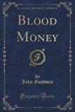 Blood Money (Classic Reprint)
