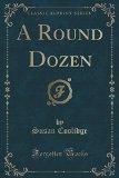 A Round Dozen (Classic Reprint)