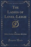 The Ladies of Lovel-Leigh, Vol. 1 of 3 (Classic Reprint)