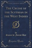 The Cruise of the Scythian in the West Indies (Classic Reprint)