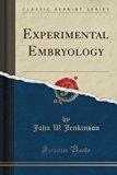 Experimental Embryology (Classic Reprint)