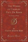 The Works of Charles Paul de Kock, Vol. 1: The Barber of Paris (Classic Reprint)