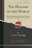 The History of the World, Vol. 4: Entreating of the Times from the Settled Rule of Alexander...