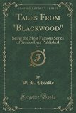 Tales from Blackwood, Vol. 5: Being the Most Famous Series of Stories Ever Published (Classi...