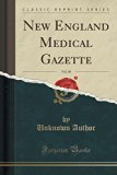 New England Medical Gazette, Vol. 30 (Classic Reprint)