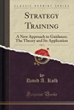 Strategy Training, Vol. 1: A New Approach to Guidance; The Theory and Its Application (Class...