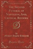 The Second Funeral of Napoleon, And, Critical Reviews (Classic Reprint)