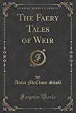 The Faery Tales of Weir (Classic Reprint)