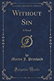 Without Sin: A Novel (Classic Reprint)