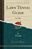 Lawn Tennis Guide: For 1902 (Classic Reprint)