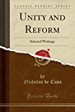 Unity and Reform: Selected Writings (Classic Reprint)