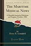 The Maritime Medical News, Vol. 16: A Monthly Journal of Medicine and Surgery; October, 1904...