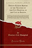 Twenty-Eighth Report of the Trustees of the City Hospital of the City of Boston: With Report...