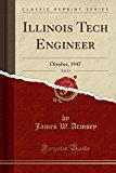 Illinois Tech Engineer, Vol. 13: October, 1947 (Classic Reprint)