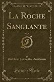 La Roche Sanglante, Vol. 5 (Classic Reprint) (French Edition)