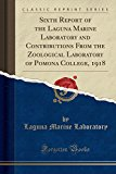 Sixth Report of the Laguna Marine Laboratory and Contributions from the Zoological Laborator...