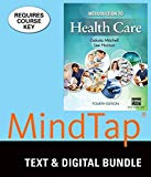 Bundle: Introduction to Health Care, 4th + LMS Integrated for MindTap Basic Health Science, ...