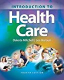 Bundle: Introduction to Health Care, 4th + Workbook + MindTap Basic Health Sciences, 2 terms...