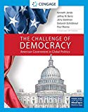 The Challenge of Democracy: American Government in Global Politics, Enhanced