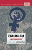 Feminism: Transmissions and Retransmissions (Theory in the World)