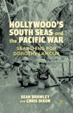 Hollywood's South Seas and the Pacific War: Searching for Dorothy Lamour