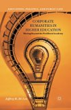 Corporate Humanities in Higher Education: Moving Beyond the Neoliberal Academy (Education, P...