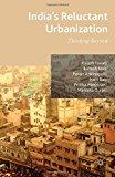 India's Reluctant Urbanization: Thinking Beyond