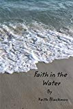 Faith in the Water