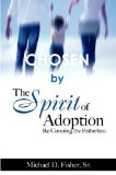 Chosen by the Spirit of Adoption: Re-Covering the Fatherless