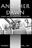 ANOTHER DAWN: EVERY DAY IS ANOTHER MISSION