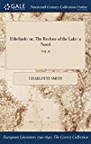 Ethelinde: or, The Recluse of the Lake: a Novel; VOL. II