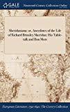 Sheridaniana: or, Anecdotes of the Life of Richard Brinsley Sheridan: His Table-talk and Bon...