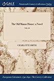 The Old Manor House: a Novel; VOL. II