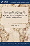 Memoirs of the Life and Writings of Mrs. Frances Sheridan: Mother of the Late Right Hon. Ric...