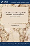 Castle of Beeston: or, Randolph, Earl of Chester an Historical Romance; THE SECOND VOLUME