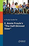 A Study Guide for E. Annie Proulx's