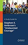 A Study Guide for Stephen E. Ambrose's