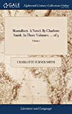 Montalbert. a Novel. by Charlotte Smith. in Three Volumes. ... of 3; Volume 1