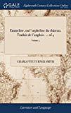 Emmeline, Ou l'Orpheline Du Château. Traduit de l'Anglois. ... of 4; Volume 4 (French Edition)