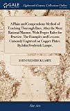 A Plain and Compendious Method of Teaching Thorough Bass, After the Most Rational Manner. wi...