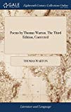 Poems by Thomas Warton. the Third Edition, Corrected