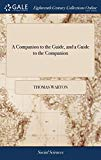A Companion to the Guide, and a Guide to the Companion: Being a Complete Supplement to All t...