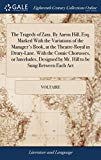 The Tragedy of Zara. by Aaron Hill, Esq. Marked with the Variations of the Manager's Book, a...