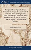 Panegyrical Essays Upon the Prayer Lord, Pity the People; The Only Words of William I. Princ...