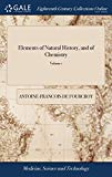 Elements of Natural History, and of Chemistry: Being the Second Edition of the Elementary Le...