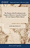 The History of the Revolutions in the Empire of Morocco, Upon the Death of the Late Emperor ...
