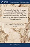 Information for David Kerr Farmer and Merchant in Innerkip, Thomas Orr Farmer in Nethertown ...