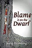 Blame It on the Dwarf