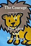 The Courage of the Lion and the Sheep