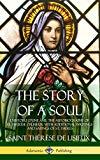 The Story of a Soul l'Histoire d'Une Âme: The Autobiography of St. Thérèse of Lisieux: With ...
